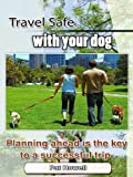 Travel Safe With Your Dog