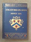 Front cover for the book Stratford-On-Avon from the Earliest Times to the Death of Shakespeare by Sidney Lee