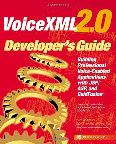 VoiceXML 20 Developers Guide  Building Professional Voiceenabled Applications with JSP ASP amp Coldfusion