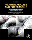 Weather Analysis and Forecasting: Applying Satellite Water Vapor Imagery and Potential Vorticity Analysis, Second Edition, is a step-by-step essential training manual for forecasters in meteorological services worldwide, and a valuable text for gr...