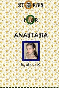 Stories for Anastasia by Maria K. (2012-04-14)