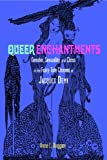 Queer Enchantments: Gender, Sexuality, and Class in the Fairy-Tale Cinema of Jacques Demy (Series in Fairy-Tale Studies), Anne E. Duggan, 0814335098