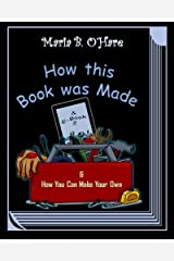 How this Book was Made & E-Book 2: & How You Can Make Your Own Paperback