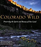 img - for Colorado Wild: Preserving the Spirit and Beauty of Our Land book / textbook / text book