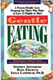 Gentle Eating: Permanent Weight Loss Through Gradual Life Changes