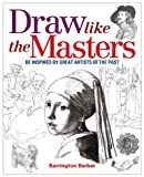Draw Like the Masters, Barrington Barber, 1784040444