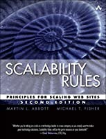 Scalability Rules: Principles for Scaling Web Sites, 2nd Edition Front Cover