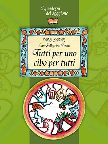 tutti-per-uno-cibo-per-tutti-cucina-ed-enogastronomia-i-quaderni-del-loggione-italian-edition