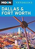 Moon Dallas & Fort Worth (Moon Handbooks)