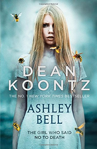 Ashley Bell: Amazon.co.uk: Koontz, Dean: 9780007520336: Books
