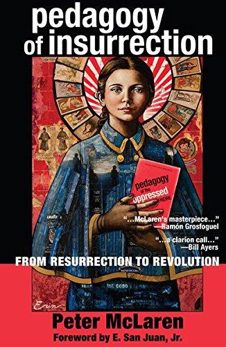 Pedagogy of Insurrection: From Resurrection to Revolution (Education and Struggle)