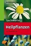 Taschenatlas Heilpflanzen: 130 Pflanzenporträts (Taschenatlanten)