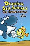 img - for Drawing Sea Animals With Numbers & Letters book / textbook / text book