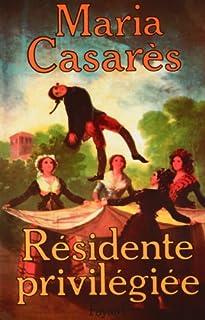 Résidente privilégiée, Casarès, Maria