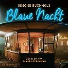 Blaue Nacht Hörbuch von Simone Buchholz Gesprochen von: Sandra Borgmann, Achim Buch, Vanida Karun
