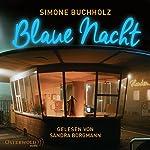 Blaue Nacht | Simone Buchholz