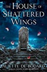 The House of Shattered Wings by Aliette de Bodard (2015-08-18) par Bodard