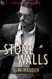 Stone Walls: A True Heroes Novel