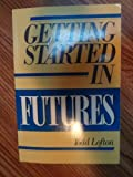 Getting Started in Futures, Todd Lofton, 0471614939
