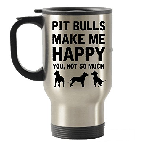 Pit Bull Beer (Pit Bulls Make Me Happy Stainless Steel Travel Insulated Tumblers Mug)
