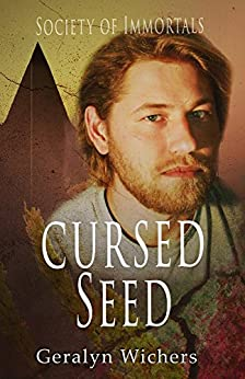 Cursed Seed (Society of Immortals Book 1) by [Wichers, Geralyn]