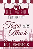 Toxic Attack: Spirit of the Soul Wine Shop Mystery (A Rysen Morris Mystery...