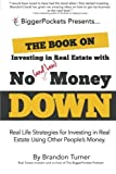 img - for The Book on Investing In Real Estate with No (and Low) Money Down: Real Life Strategies for Investing in Real Estate Using Other People's Money by Brandon Turner (2014-08-13) book / textbook / text book