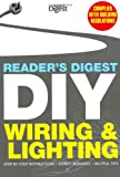 Reader's Digest DIY: Wiring and Lighting: Step by step instructions • Expert guidance • Helpful tips