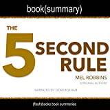 Note: This is a book summary of The 5 Second Rule: Transform Your Life, Work, and Confidence with Everyday Courage by Mel Robbins.   Original book description:   The 5 Second Rule: Transform Your Life, Work, and Confidence with Everyday Courage by Me...