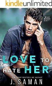Love to Hate Her: A Single Dad, Rockstar Romance (Wild Love Book 2)