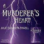 A Murderer's Heart | Julie Elizabeth Powell