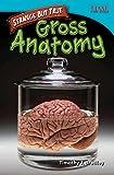 Strange but True: Gross Anatomy (TIME FOR KIDS® Nonfiction Readers)