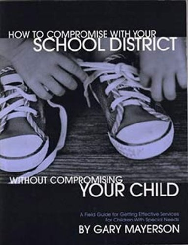 1546ac375f82 How To Compromise With Your School District Without Compromising Your Child:  A Field Guide For
