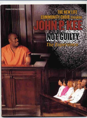 John P. Kee And The New Life Community Choir -- Not Guilty... The Experience: Piano/Vocal/Chords