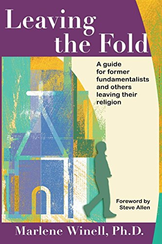 Leaving the Fold: A Guide for Former Fundamentalists and Others Leaving Their Religion