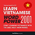 Learn Vietnamese - Word Power 2001 Audiobook by  Innovative Language Learning Narrated by  VietnamesePod101.com