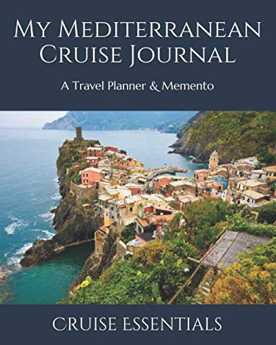 My Mediterranean Cruise Journal: A Travel Planner & Memento