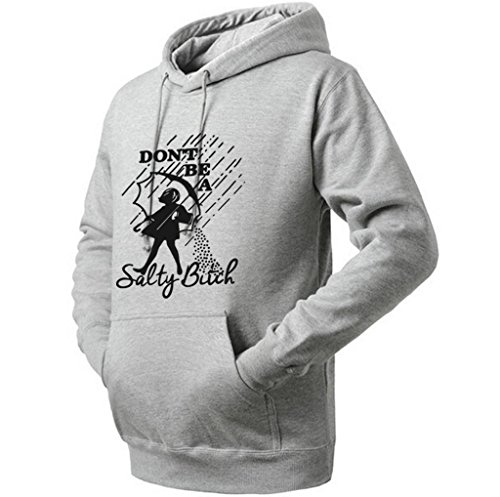Unisex Don't Be A Salty Bitch Cute Funny Hoodie (Grey X-Large)