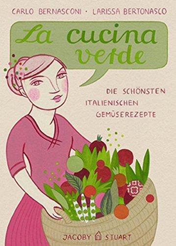 la-cucina-verde-die-schnsten-italienischen-gemserezepte-illustrierte-lnderkchen-bilder-geschichten-rezepte
