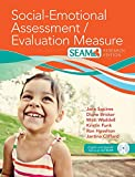 Social-Emotional Assessment/Evaluation Measure (SEAMTM) (English and Spanish Edition)