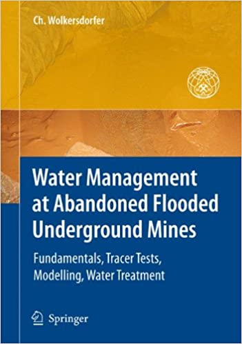 water-management-at-abandoned-flooded-underground-mines-fundamentals-tracer-tests-modelling-water-treatment-mining-and-the-environment