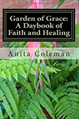 Garden of Grace: A Daybook of Faith and Healing