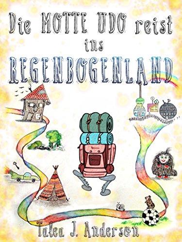 Die Motte Udo reist ins Regenbogenland (German Edition)