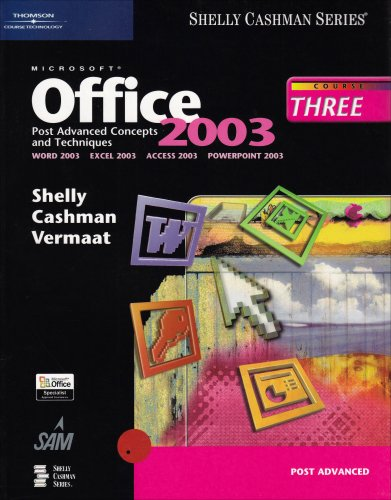 Microsoft Office 2003: Post-Advanced Concepts and Techniques (Shelly Cashman)