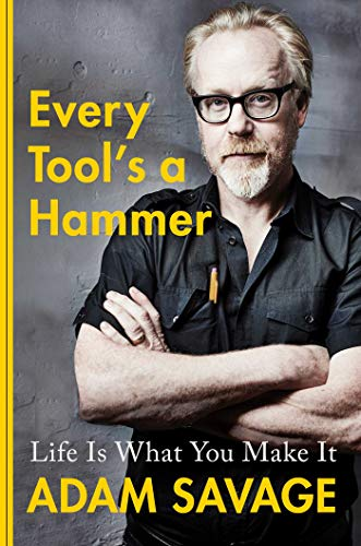 Free Download Every Tool's a Hammer: Life Is What You Make It