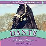 Dante of the Maury River   Gigi Amateau