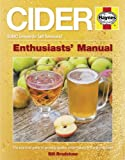 Cider: Enthusiasts' Manual: A practical guide to growing apples and cidermaking