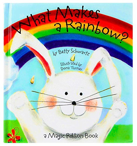 What Makes a Rainbow? Magic Ribbon Book (The Rainbow Book)