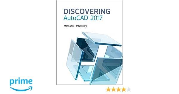 Amazon com: Discovering AutoCAD 2017 (9780134506876): Mark Dix, Paul