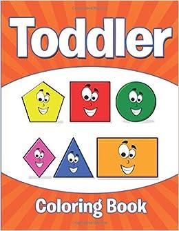 Toddler Coloring Book Speedy Publishing LLC 9781681855752 Amazon Books